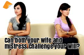 can your mistress and wife challenge your will